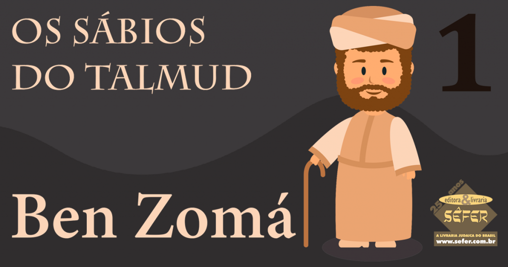 Os sabios do Talmud - Volume 1 - Ben Zomá