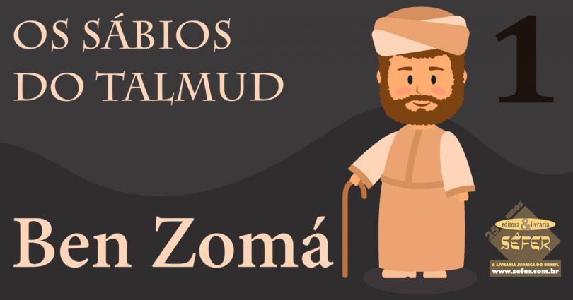 Os sabios do Talmud - Volume 1 - Ben Zomá