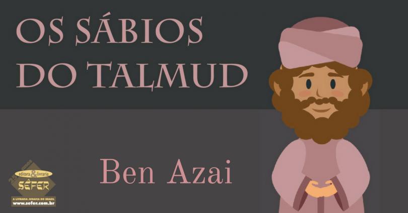 Os sabios do Talmud - Volume 2 - Ben Azai