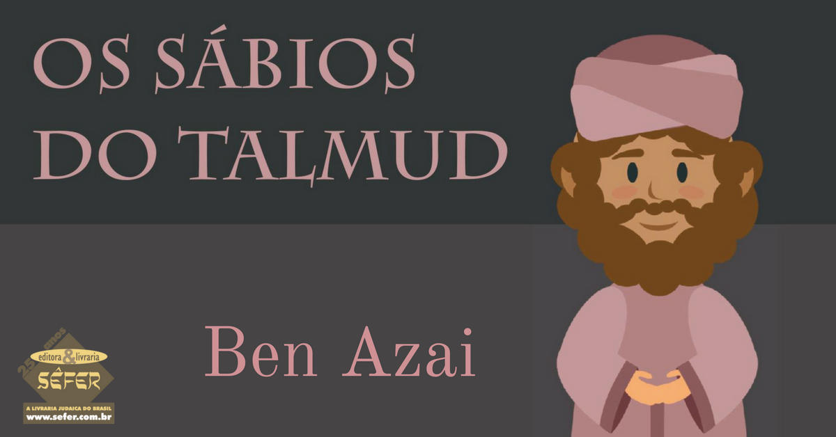Os sabios do Talmud - Volume 2 - Ben Azai