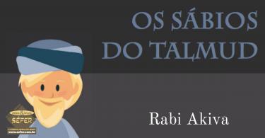 Os sabios do Talmud - Volume 3 - Rabi Akiva