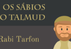 [Série] Volume 8 – Rabi Tarfon – Os sábios do Talmud